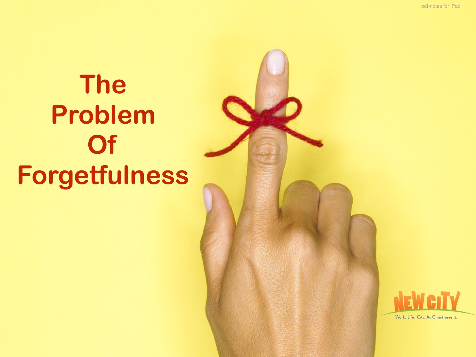 The Problem Of Forgetfulness