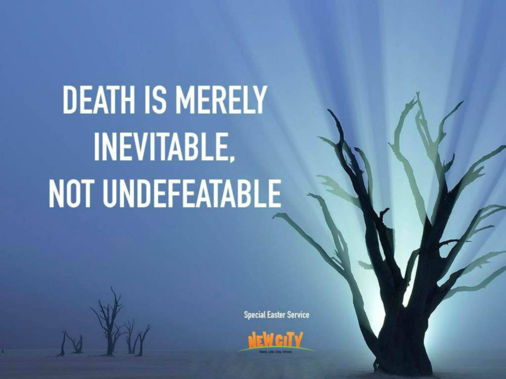 Death is merely inevitable, not undefeatable. Image
