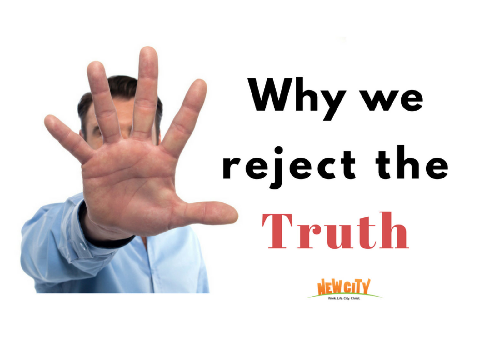 Why We Reject the Truth Image